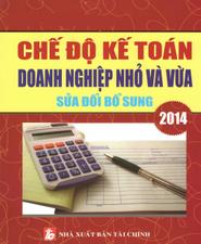 Chế độ kế toán doanh nghiệp nhỏ và vừa sửa đổi bổ sung 2014, áp dụng cho năm 2014 – 2015